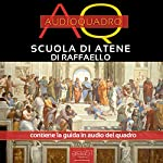 Scuola di Atene di Raffaello [School of Athens by Raphael]: Audioquadro [Audio-Painting] | Paolo Beltrami