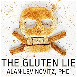 The Gluten Lie Hörbuch