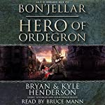 Bon'Jellar: Hero of Ordegron: Tales of Ordegron, Book 1 | Bryan Henderson,Kyle Henderson,Daniel Wissinger,Adam Papageorgiou