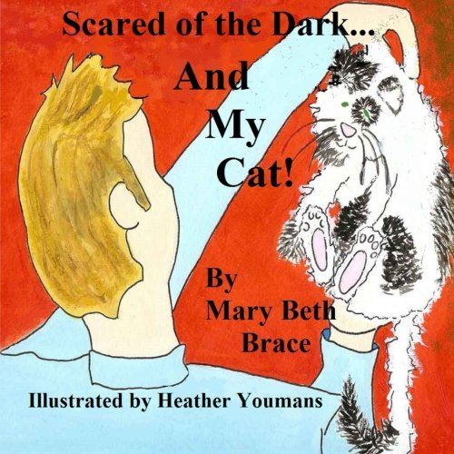 Scared of the Dark...and My Cat!: What To Do When Scared of the Dark  Ages 4-8 pdf epub