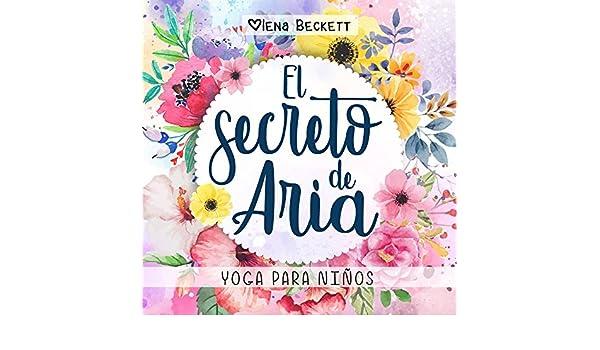 Amazon.com: El Secreto de Aria: Cuento de Yoga con Posturas ...