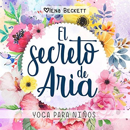 El Secreto de Aria: Yoga para niños (Spanish Edition): Olena ...