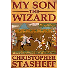 My Son, the Wizard (A Wizard in Rhyme Book 5)