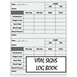 Vital Signs Log Book: Personal Health Record Keeper And Logbook. Vital Signs Log Book For Nurses. Track all of the vital…