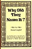 Why Did They Name It?, Hannah Campbell, 0830300473
