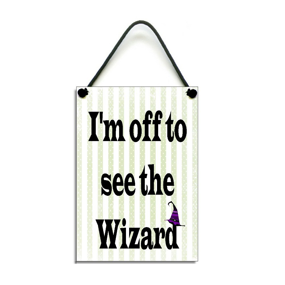 Im Off To See The Wizard Fun Gift Handmade Wooden Home Sign//Plaque 361