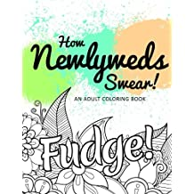 How Newlyweds Swear!: An Adult Coloring Book (Hilarious Coloring Book for Grown Ups)