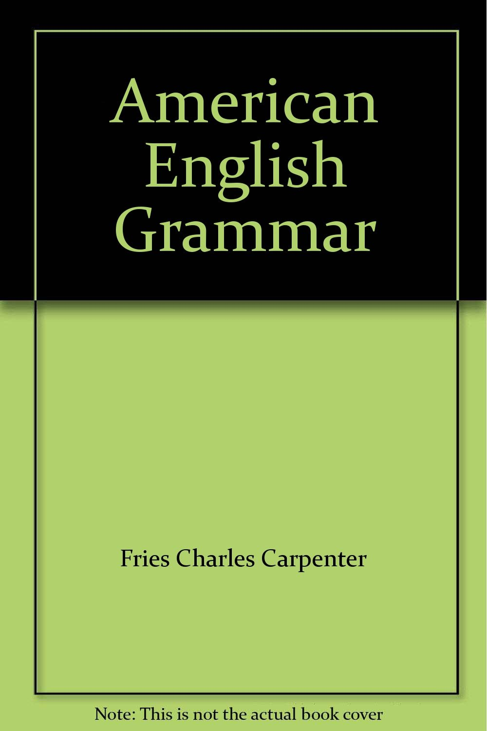 American English Grammar Fries Charles Carpenter Amazon Com Books