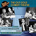 The Old Gold Comedy Theatre, Volume 1 Radio/TV Program by  NBC Radio Narrated by Harold Lloyd
