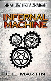 Infernal Machine (Shadow Detachment) by [Martin, C.E.]