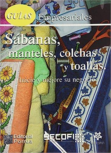 GUIAS EMPRESARIALES SABANAS MANTELES COLCHAS Y TOALLAS: SIN AUTOR: 9789700722993: Amazon.com: Books