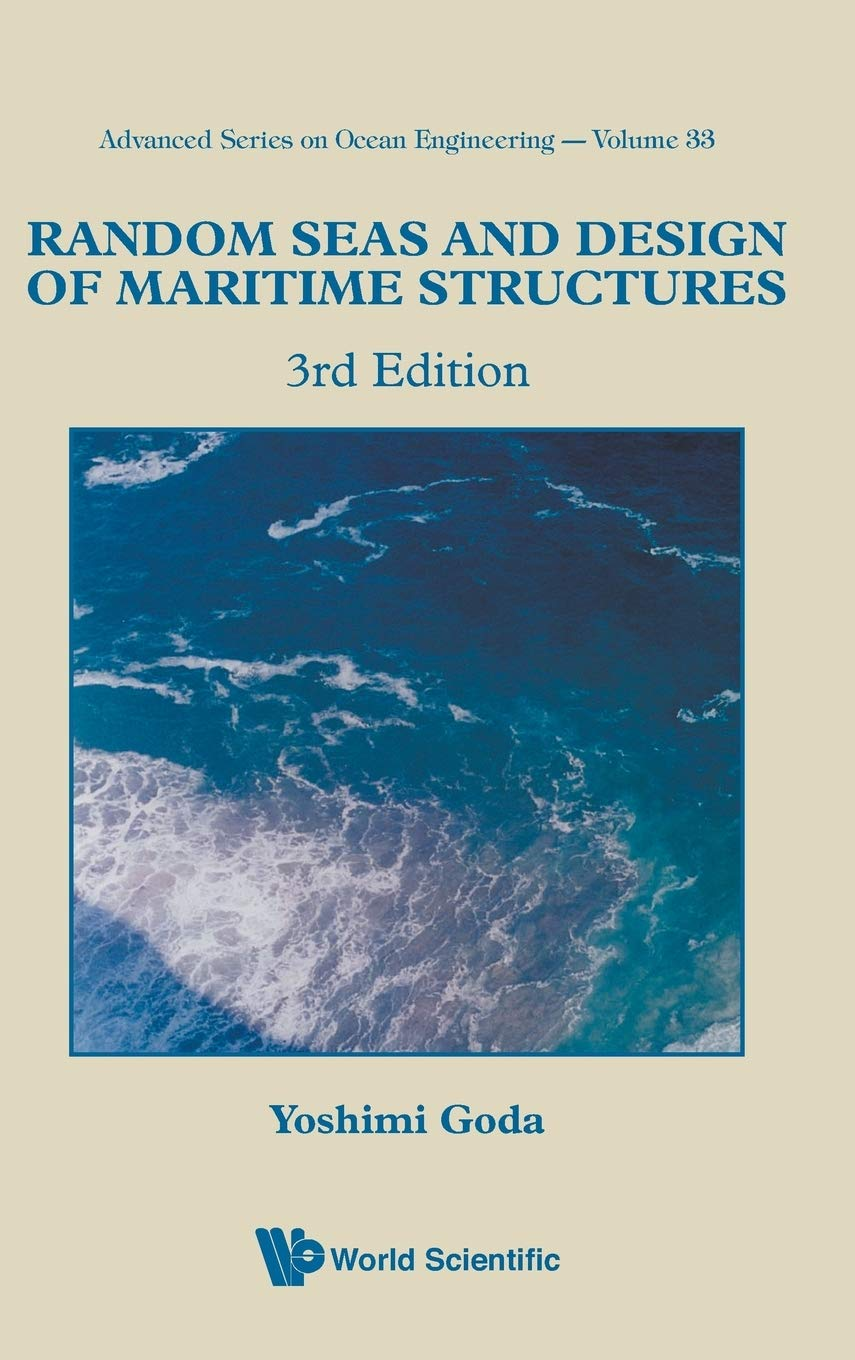 Random Seas And Design Of Maritime Structures  3rd Edition   Advanced Series On Ocean Engineering Band 33