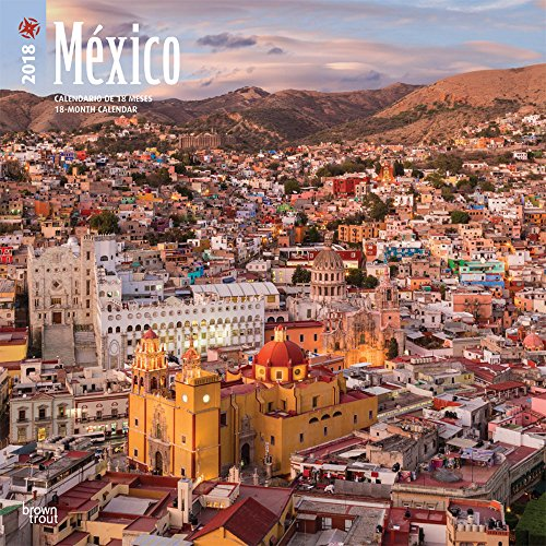 Mexico 2018 12 x 12 Inch Monthly Square Wall Calendar, Bilingual Spanish and English language Scenic Nature (Spanish Edition) (Spanish and English Edition) by BrownTrout Publishers