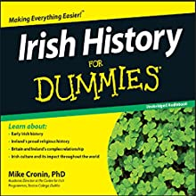 Irish History for Dummies   Livre audio Auteur(s) : Mike Cronin Narrateur(s) : Patrick Moy