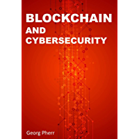 BLOCKCHAIN AND CYBERSECURITY: How the Blockchain technology can change the face of security in the Internet of Things Era (English Edition)