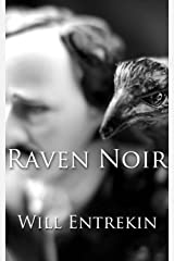 Raven Noir: Being an Interactive Investigation of the Curious Case of the Mysterious Death of Edgar Allan Poe Kindle Edition