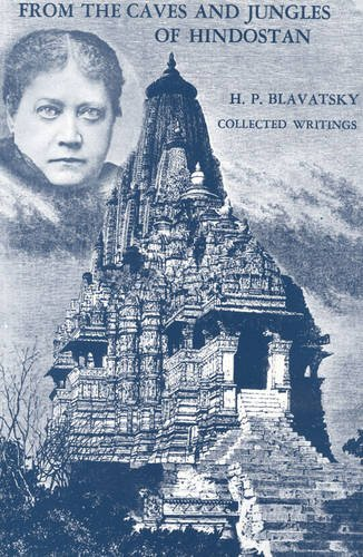Download From the Caves and Jungles of Hindostan: H. P. Blavatsky Collected Writings pdf