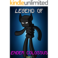 Legend Of EnderColossus (Part 1) (ENDVENTURES SERIES Book 20)