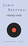 Charity Ends (Jessica Brick Book 4)