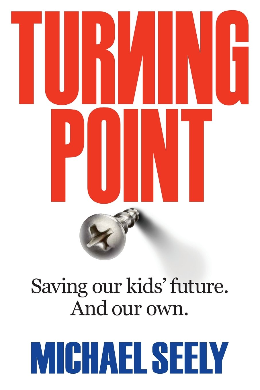 Turning Point Saving Our Kids' Future. And Our Own. pdf epub