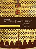 Patterns of World History: Volume One: To 1600 with Sources