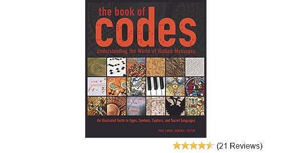 Amazon The Book Of Codes Understanding The World Of Hidden