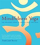 Mindfulness Yoga: The Awakened Union of Breath, Body, and Mind (English Edition)