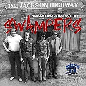 Muscle Shoals Has Got the Swampers