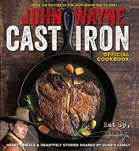 John Wayne Cast Iron Official Cookbook