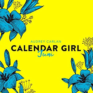 Juni (Calendar Girl 6) Hörbuch
