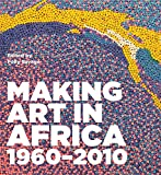 img - for Making Art in Africa: 1960-2010 book / textbook / text book