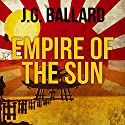 Empire of the Sun Audiobook by J. G. Ballard Narrated by Steven Pacey