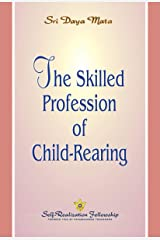 The Skilled Profession of Child-Rearing Kindle Edition