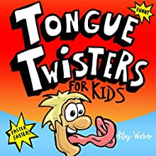 Tongue Twisters for Kids Audiobook by Riley Weber Narrated by Andrew Freeman
