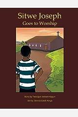 Sitwe Joseph Goes to Worship (Volume 2) Paperback