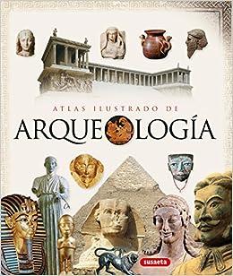 Atlas Ilustrado De Arqueologia por Equipo Susaeta epub