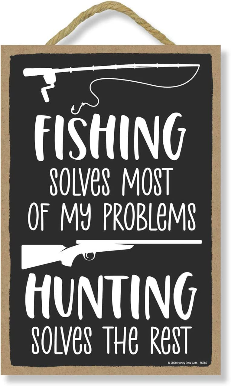 Honey Dew Gifts, Fishing Solves Most of My Problems, Hunting Solves The Rest, Wood Fishing Signs, Hunting Wooden Signs Wall Decor for Man Cave, 7 Inches by 10.5 Inches