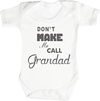 TRS Clothing Dont Make Me Call Grandad Regalo para Bebé, Body para Bebé Niño, Body para Bebé Niña 100% Cotton: Amazon.es: Ropa y accesorios