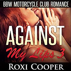 Against My Lips 3, BBW Motorcycle Club Romance