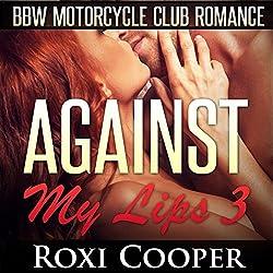 Against My Lips 3, BBW Motorcycle Club Romance