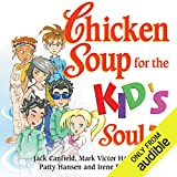 chicken soup for the soul kids - Chicken Soup for the Kid's Soul 2: Character-Building Stories for Kids Ages 6-10