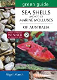Green Guide Seashells and Other Marine  Molluscs of Australia