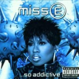 Miss E ... So Addictive - Missy Elliott