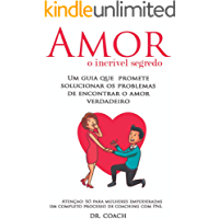 Amor o incrível segredo: Um guia definitivo para encontrar seu grande amor. O livro foi escrito em um formato muito especial: passo a passo de um processo de coaching, com PNL