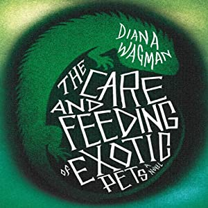 The Care and Feeding of Exotic Pets Audiobook