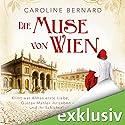 Die Muse von Wien Hörbuch von Caroline Bernard Gesprochen von: Julia von Tettenborn
