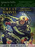 Great Marvel Collection: Volume One (The Great Marvel Collection Book 1)
