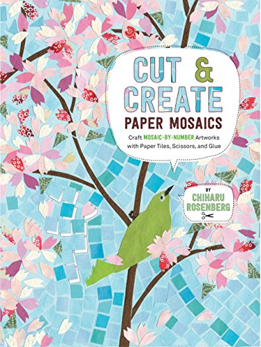 Cut and Create Paper Mosaics: Craft Mosaic-by-Number Artworks with Paper Tiles, Scissors, and Glue -