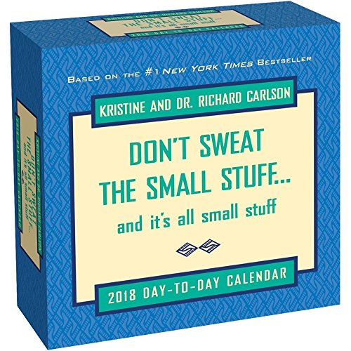 Don't Sweat the Small Stuff... 2018 Day-to-Day Calendar