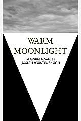 Warm Moonlight (Kindle Single) Kindle Edition